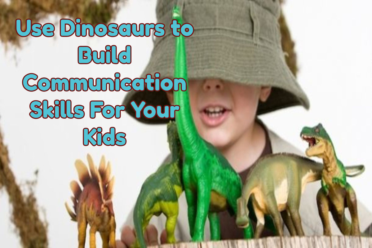 Use Dinosaurs to Build Communication Skills For Your Kids