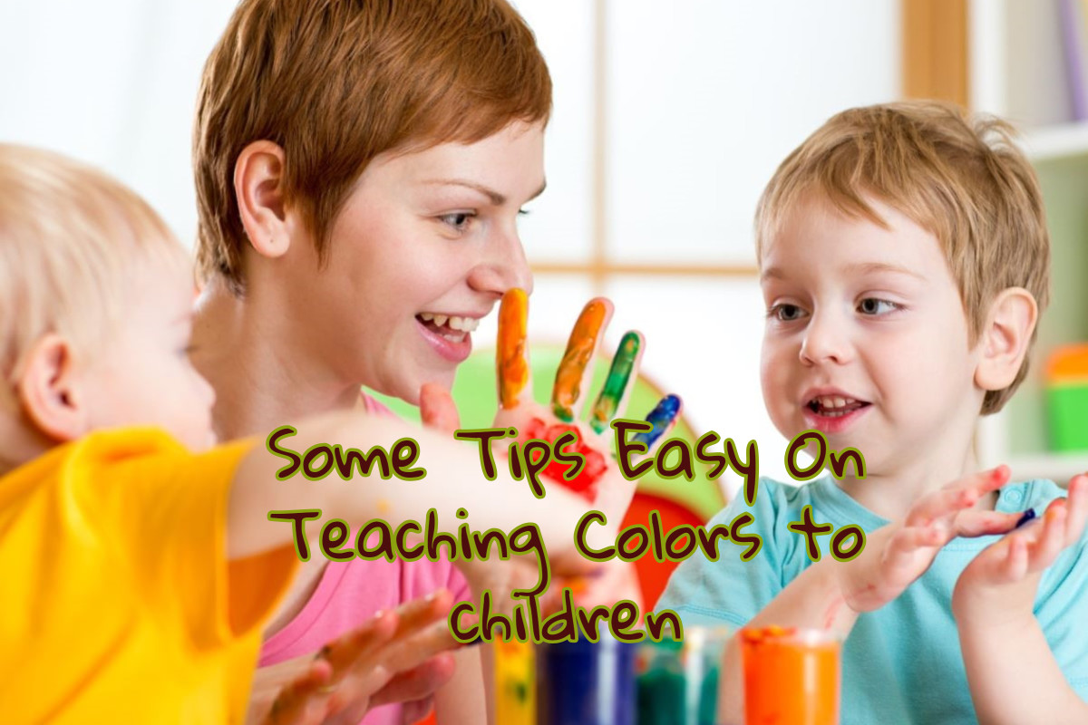 Some Tips Easy On Teaching Colors to Children