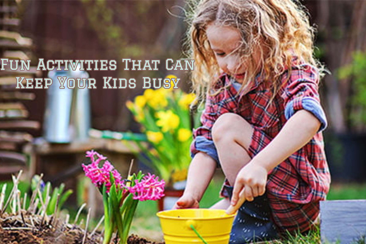 Fun Activities That Can Keep Your Kids Busy