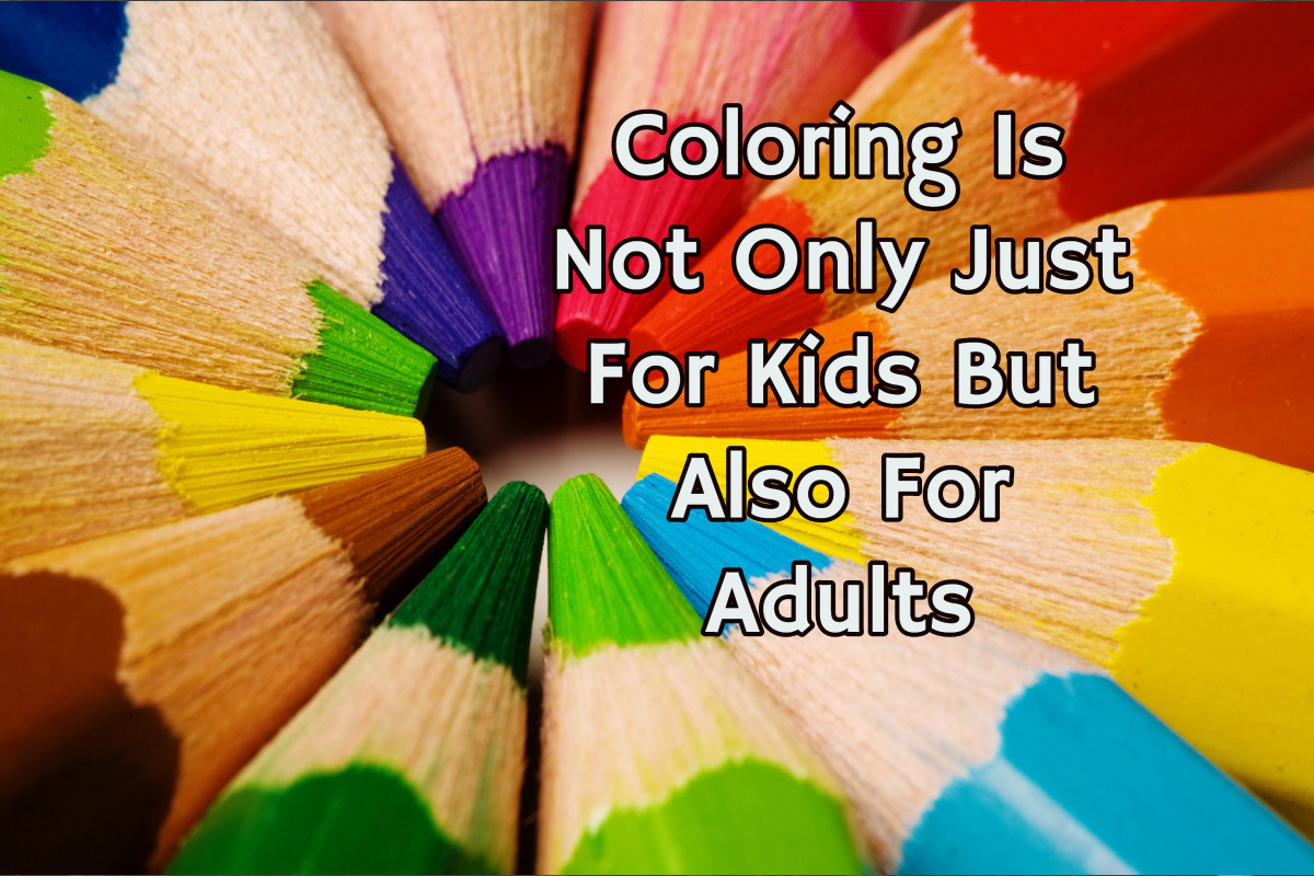 Coloring Is Not Only Just For Kids But Also For Adults