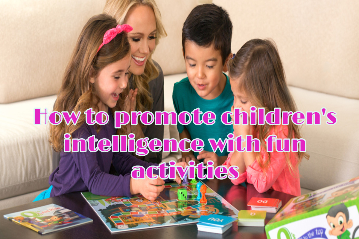 How to promote childrens intelligence with fun activities