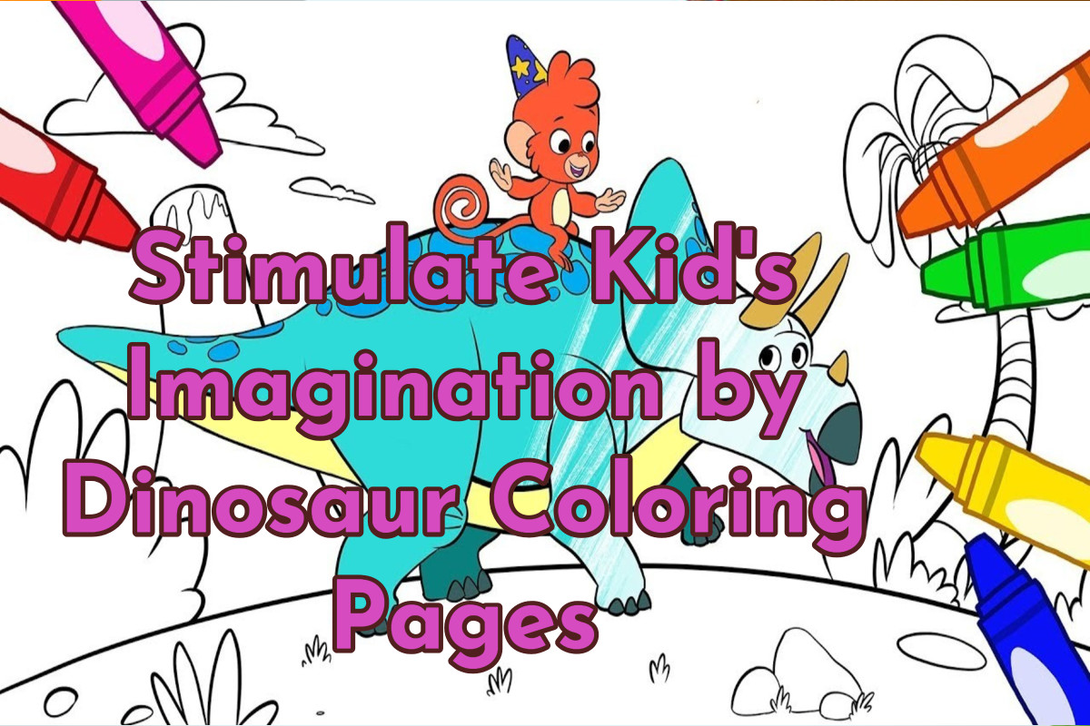 Stimulate Kids Imagination by Dinosaur Coloring Pages